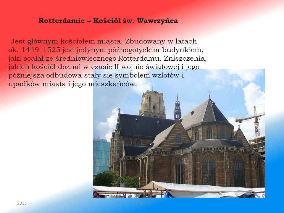 Rotterdamie – Kościół św. Wawrzyńca Jest głównym kościołem miasta. Zbudowany w latach ok. 1449–1525 jest jedynym późnogotyckim budynkiem, jaki ocalał
