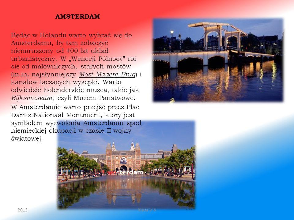 AMSTERDAM Będąc w Holandii warto wybrać się do Amsterdamu, by tam zobaczyć nienaruszony od 400 lat układ urbanistyczny. W Wenecji Północy roi się od m