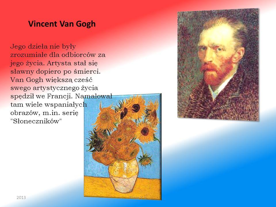 Vincent Van Gogh Jego dzieła nie były zrozumiałe dla odbiorców za jego życia. Artysta stał się sławny dopiero po śmierci. Van Gogh większą cześć swego