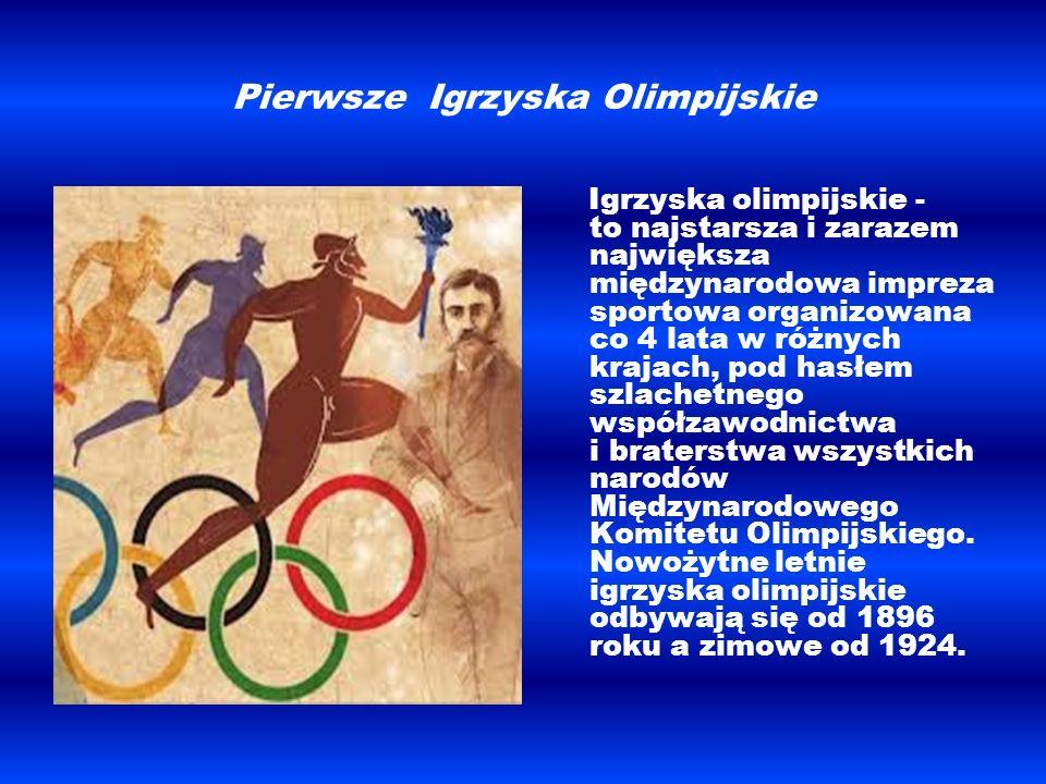Pierwsze Igrzyska Olimpijskie Igrzyska olimpijskie - to najstarsza i zarazem największa międzynarodowa impreza sportowa organizowana co 4 lata w różny