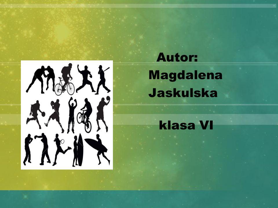 Autor: Magdalena Jaskulska klasa VI