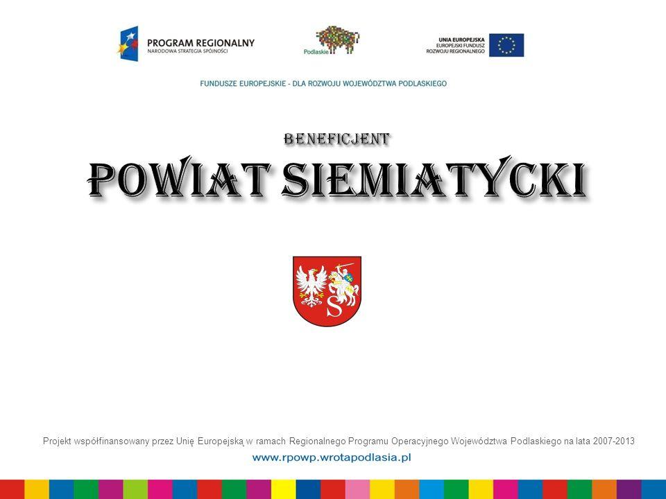 Projekt współfinansowany przez Unię Europejską w ramach Regionalnego Programu Operacyjnego Województwa Podlaskiego na lata 2007-2013