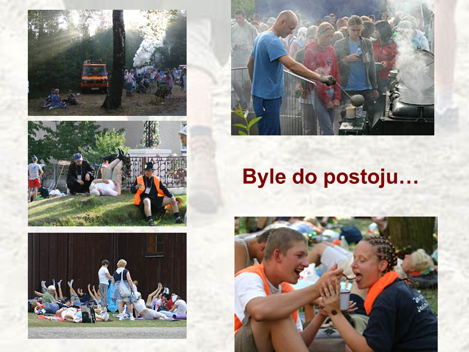Byle do postoju…