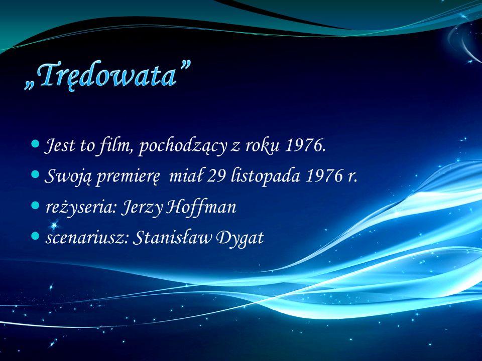 Jest to film, pochodzący z roku 1976. Swoją premierę miał 29 listopada 1976 r. reżyseria: Jerzy Hoffman scenariusz: Stanisław Dygat