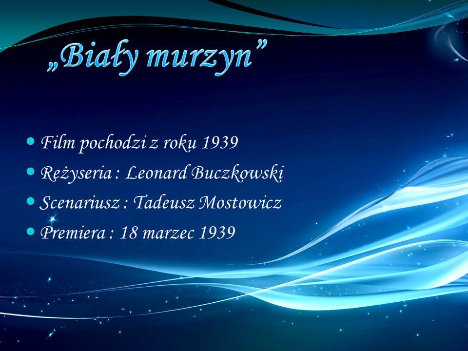 Film pochodzi z roku 1939 Reżyseria : Leonard Buczkowski Scenariusz : Tadeusz Mostowicz Premiera : 18 marzec 1939