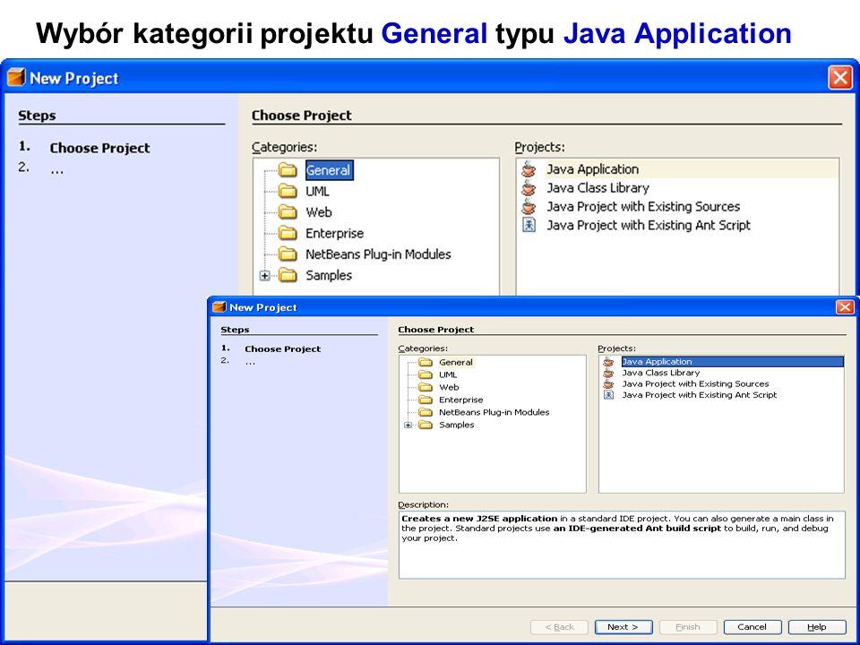 Zofia Kruczkiewicz Programowanie obiektowe 1 10 Wybór kategorii projektu General typu Java Application