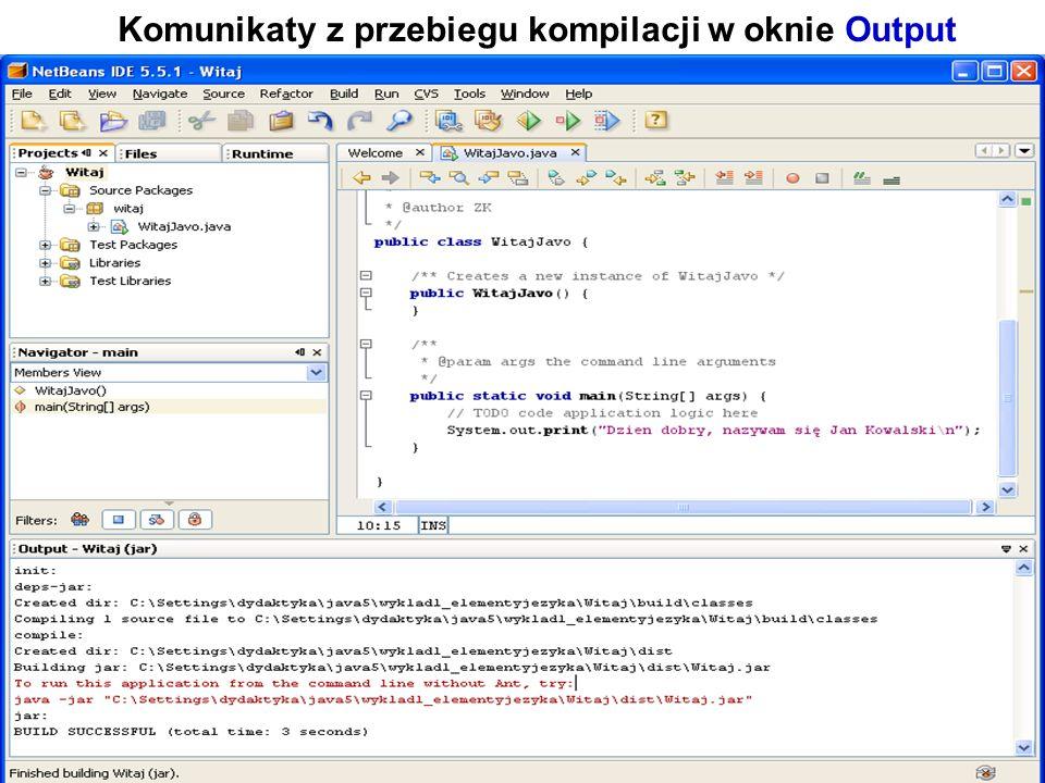 Zofia Kruczkiewicz Programowanie obiektowe 1 16 Komunikaty z przebiegu kompilacji w oknie Output