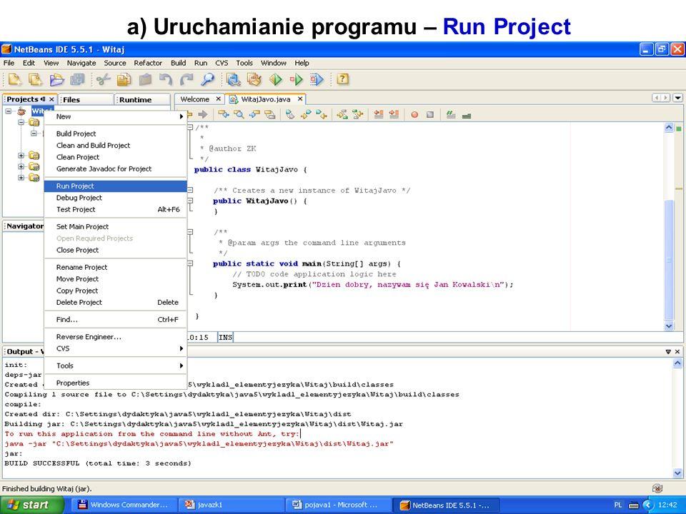 Zofia Kruczkiewicz Programowanie obiektowe 1 17 a) Uruchamianie programu – Run Project