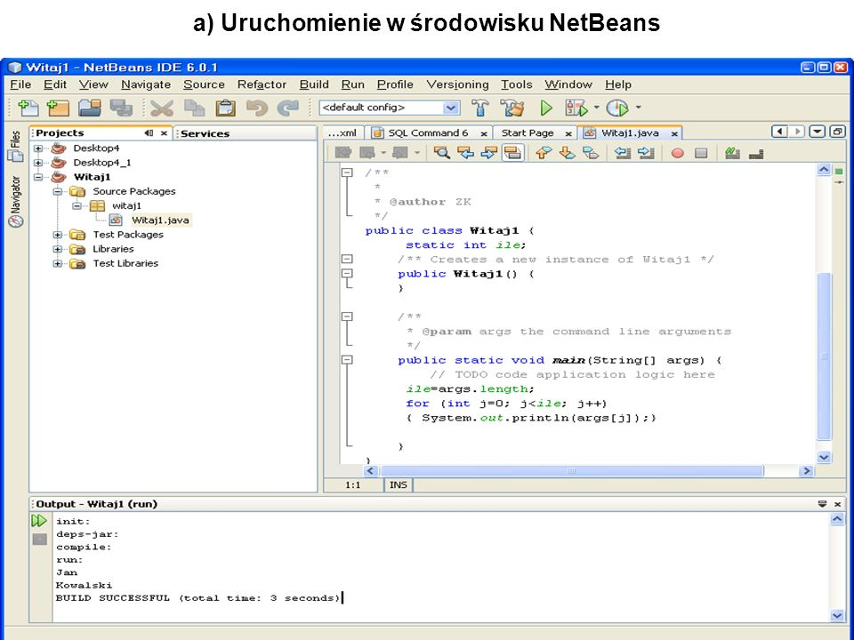 Zofia Kruczkiewicz Programowanie obiektowe 1 27 a) Uruchomienie w środowisku NetBeans