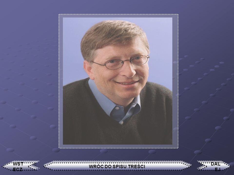 Bill Gates William Henry Gates III (ur. 28 października 1955 r. w Seattle) - amerykański informatyk, współzałożyciel firmy Microsoft (razem z Paulem A