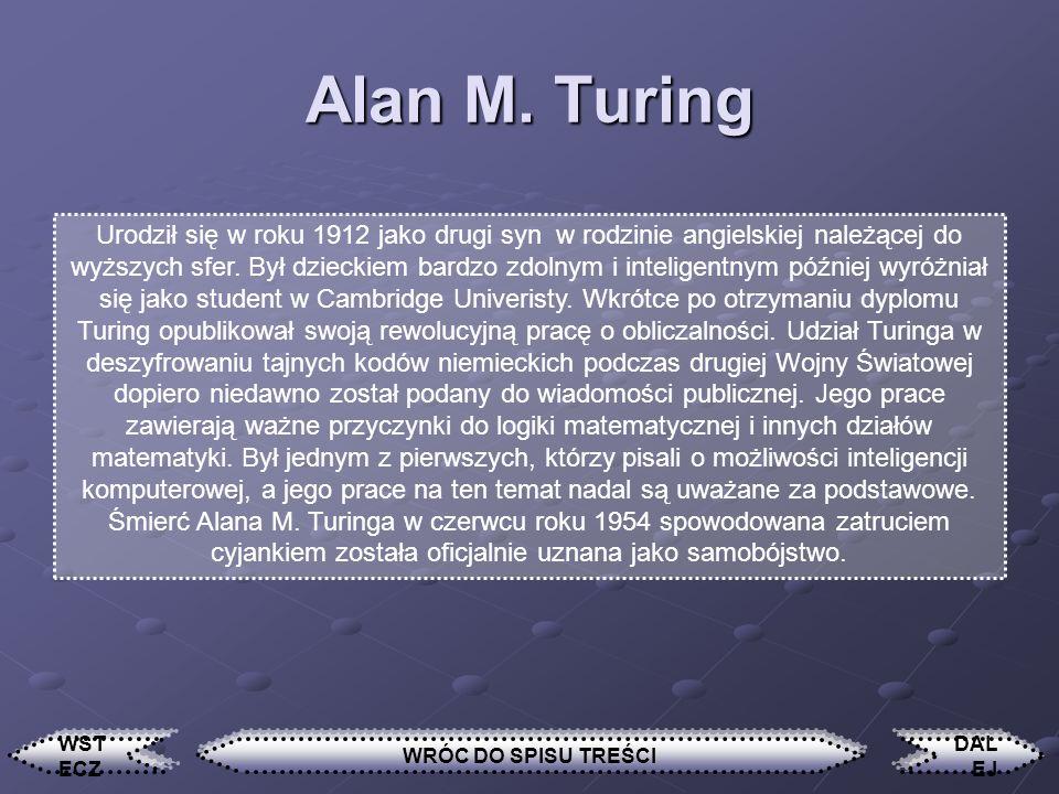 DAL EJ WST ECZ 1. Alan M. Turing 1. Alan M. Turing 2. Babbage Charles 2. Babbage Charles 3. Leibniz Gottfried Wilhelm 3. Leibniz Gottfried Wilhelm 4.