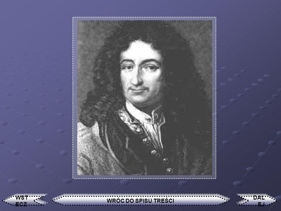 Leibniz Gottfried Wilhelm Filozof niemiecki, matematyk, pochodzący najprawdopodobniej z rodziny polskich emigrantów (arian Lubienieckich). Członek Roy