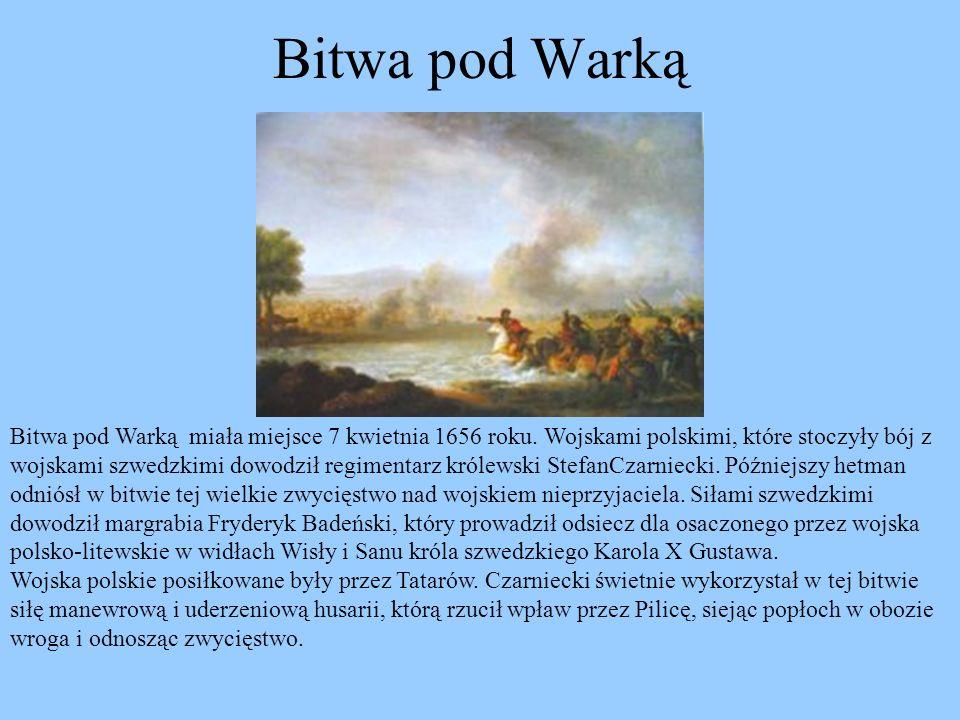 Bitwa pod Warką miała miejsce 7 kwietnia 1656 roku. Wojskami polskimi, które stoczyły bój z wojskami szwedzkimi dowodził regimentarz królewski StefanC