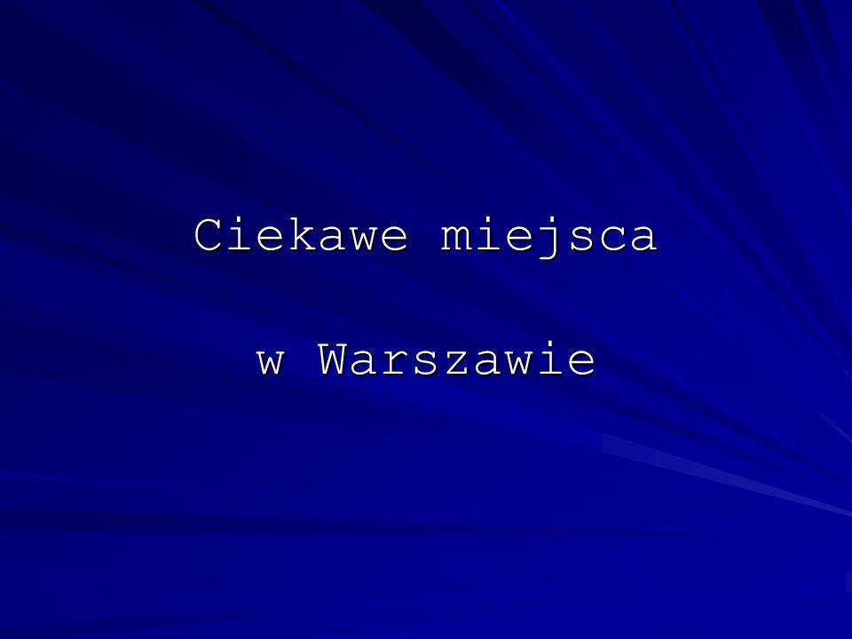 Ciekawe miejsca w Warszawie
