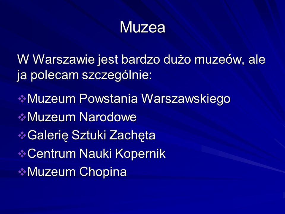 Muzea W Warszawie jest bardzo dużo muzeów, ale ja polecam szczególnie: Muzeum Powstania Warszawskiego Muzeum Powstania Warszawskiego Muzeum Narodowe M