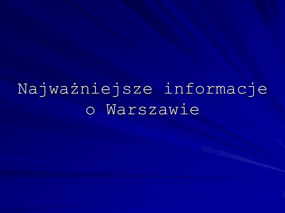 Warszawa to stolica i największe miasto Warszawa to stolica i największe miasto Polski Polski Położona jest w województwie Położona jest w województwie mazowieckim i przepływa przez nią Wisła mazowieckim i przepływa przez nią Wisła Na flagę stolicy składają się dwa kolory żółty i czerwony Na flagę stolicy składają się dwa kolory żółty i czerwony Herbem Warszawy jest Syrenka Herbem Warszawy jest Syrenka Prezydentem jest Hanna Gronkiewicz-Waltz Prezydentem jest Hanna Gronkiewicz-Waltz