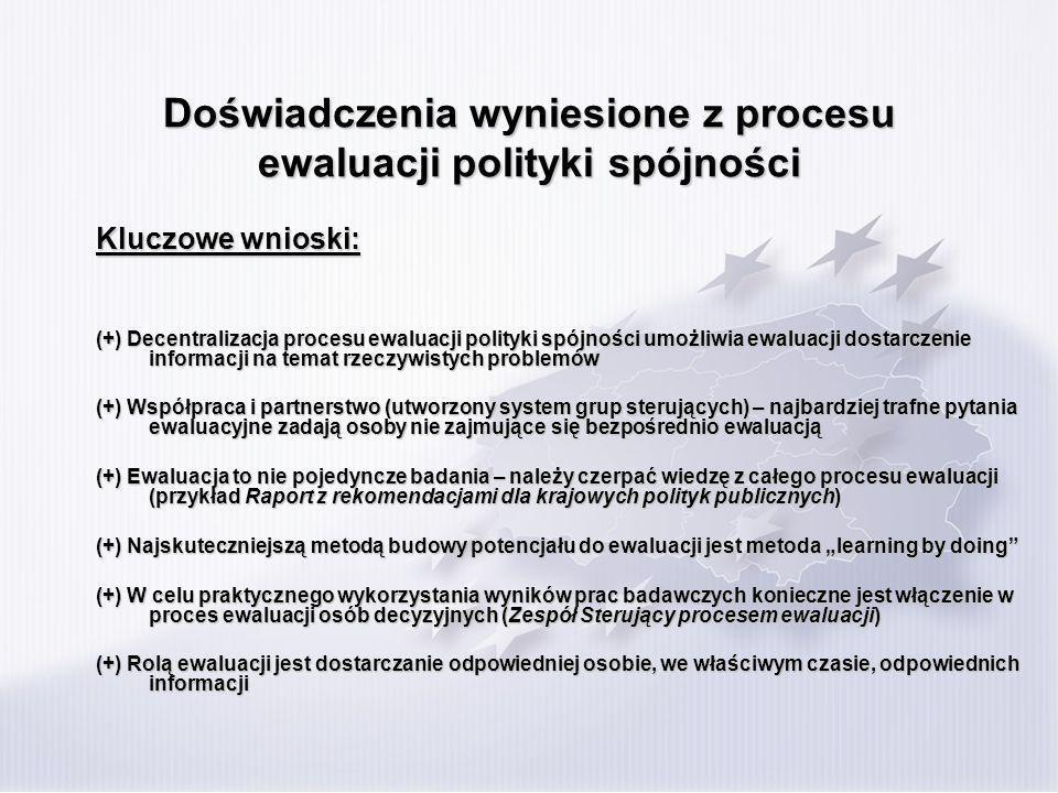 Od ewaluacji polityki spójności do ewaluacji krajowych polityk publicznych Wyzwania dla polskiej administracji publicznej: Doskonalenie procesu programowania i formułowania celów polityk publicznych jako warunek możliwości dokonywania ich ewaluacji Doskonalenie procesu programowania i formułowania celów polityk publicznych jako warunek możliwości dokonywania ich ewaluacji Podjęte działania: zainicjowany przez MRR proces porządkowania dokumentów strategicznych projekt MRR realizowany ze środków PO KL Zarządzanie strategiczne rozwojem – poprawa jakości rządzenia w Polsce Dokument Założenia systemu zarządzania rozwojem Polski
