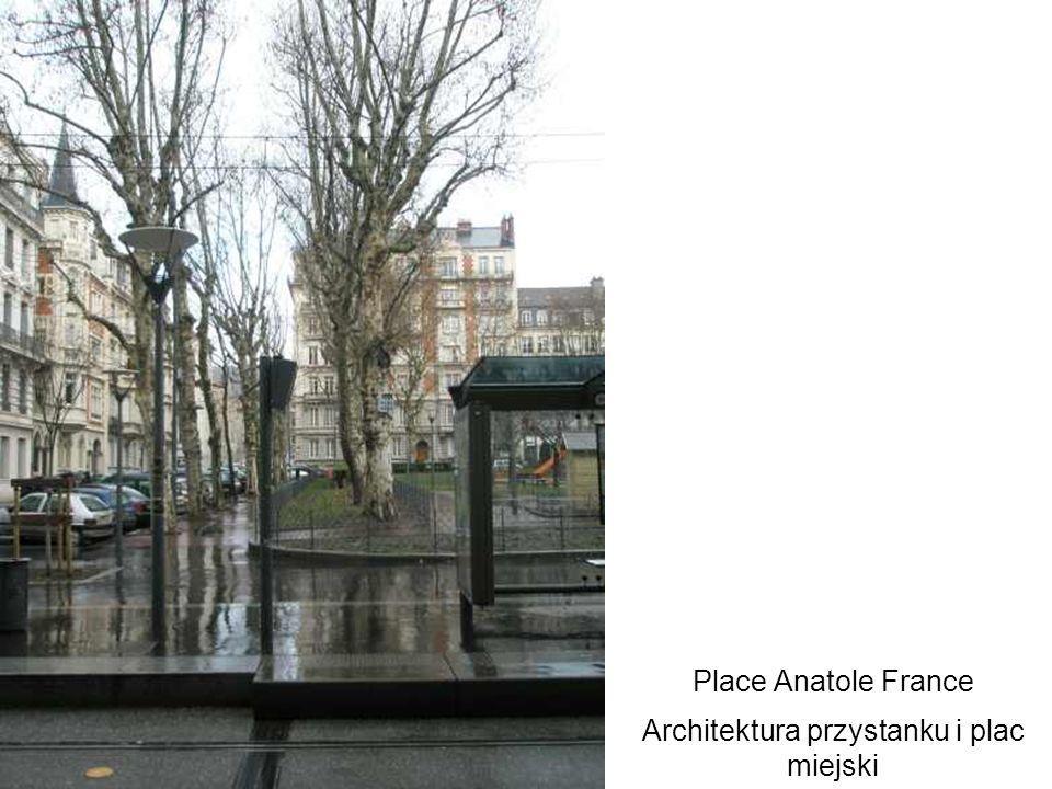Place Anatole France Architektura przystanku i plac miejski