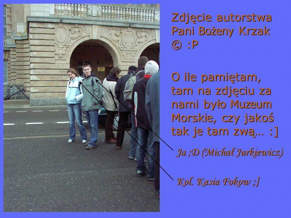 Ja ;D (Michał Jurkiewicz) Kol. Kasia Fokow ;] Zdjęcie autorstwa Pani Bożeny Krzak © :P O ile pamiętam, tam na zdjęciu za nami był o Muzeum Morsk ie, c