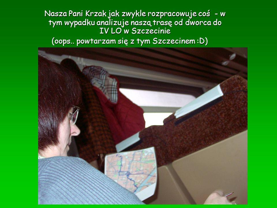 Nasza Pani Krzak jak zwykle rozpracowuje coś - w tym wypadku analizuje naszą trasę od dworca do IV LO w Szczecinie (oops.. powtarzam się z tym Szczeci