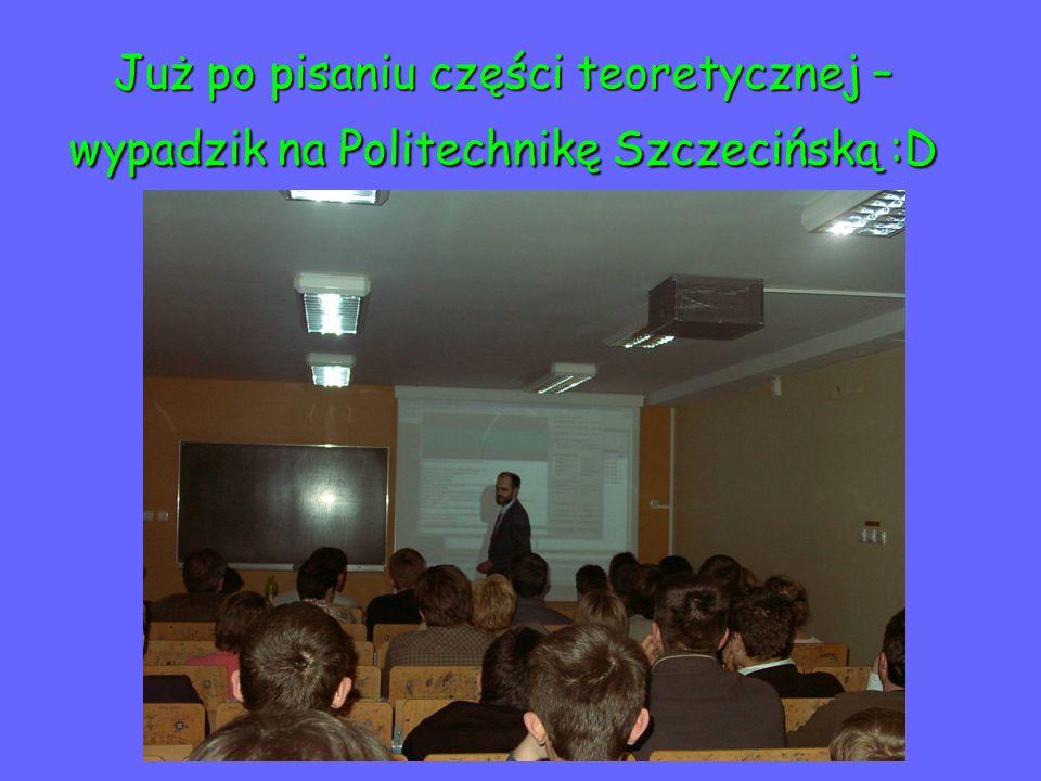 Już po pisaniu części teoretycznej – wypadzik na Politechnikę Szczecińską :D