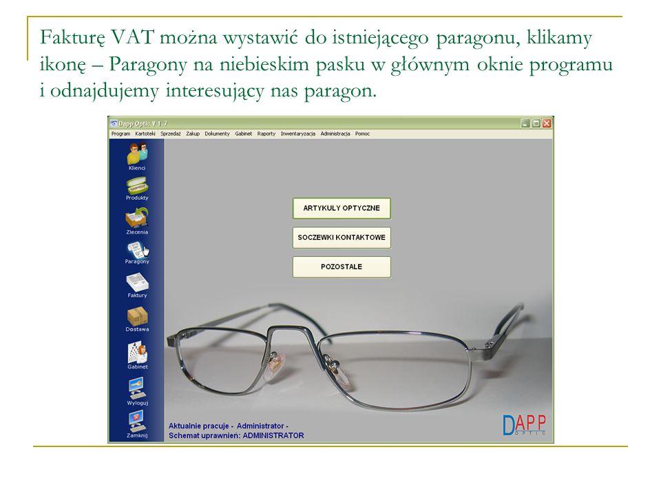 Fakturę VAT można wystawić do istniejącego paragonu, klikamy ikonę – Paragony na niebieskim pasku w głównym oknie programu i odnajdujemy interesujący