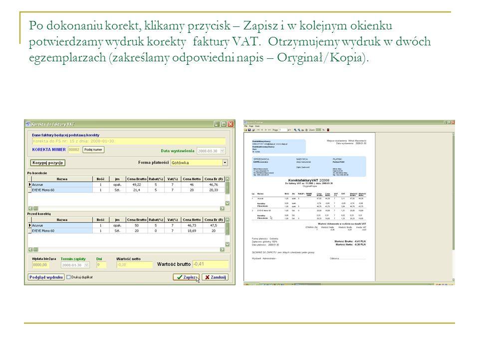 Po dokonaniu korekt, klikamy przycisk – Zapisz i w kolejnym okienku potwierdzamy wydruk korekty faktury VAT. Otrzymujemy wydruk w dwóch egzemplarzach