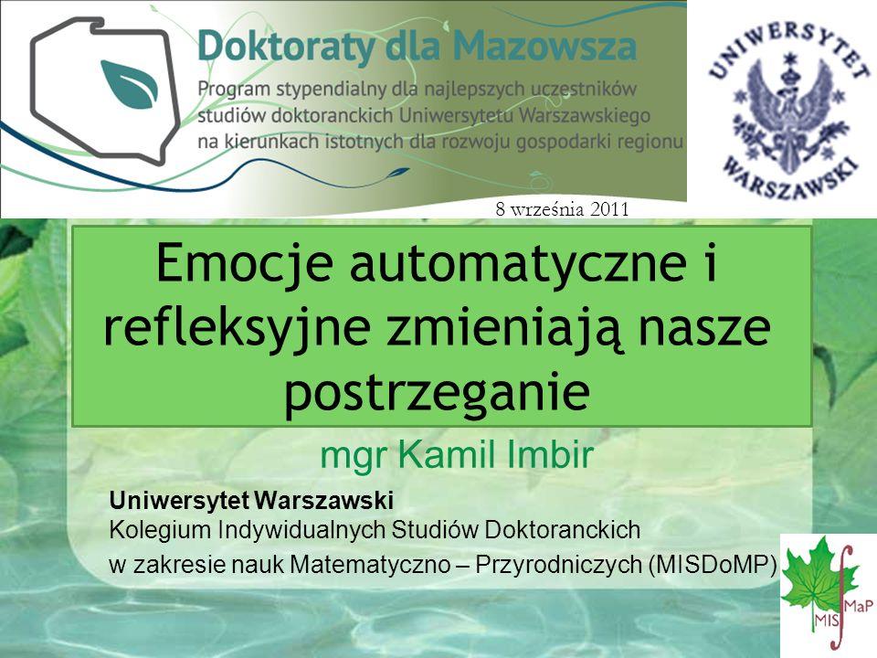 Emocje automatyczne i refleksyjne zmieniają nasze postrzeganie Uniwersytet Warszawski Kolegium Indywidualnych Studiów Doktoranckich w zakresie nauk Ma