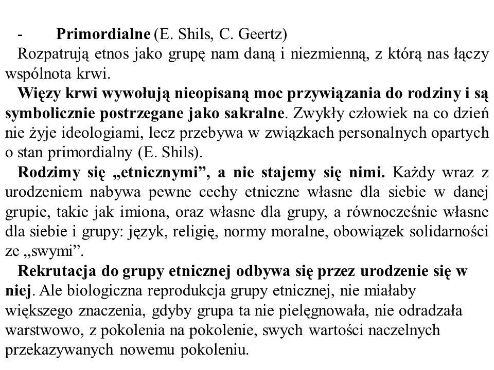 - Primordialne (E.Shils, C.