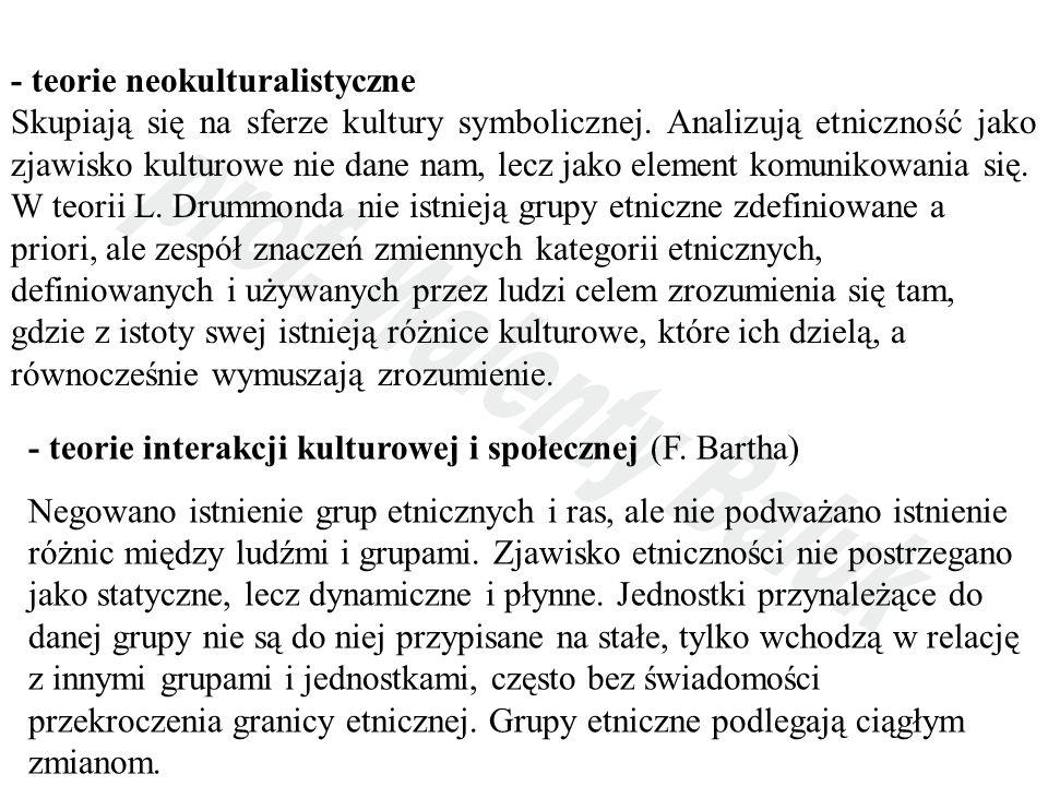 - teorie neokulturalistyczne Skupiają się na sferze kultury symbolicznej.