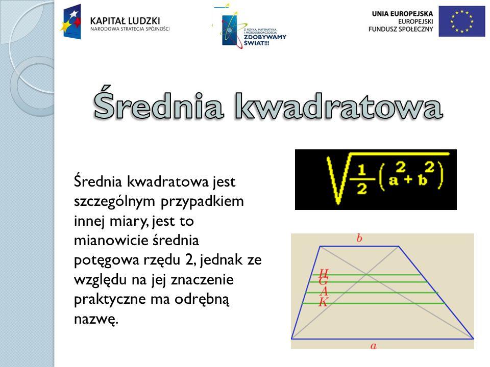 Średnia kwadratowa jest szczególnym przypadkiem innej miary, jest to mianowicie średnia potęgowa rzędu 2, jednak ze względu na jej znaczenie praktyczn