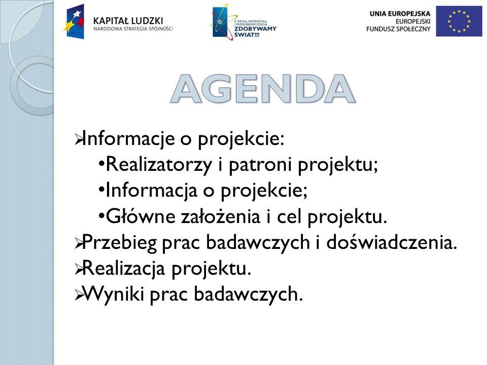 Informacje o projekcie: Realizatorzy i patroni projektu; Informacja o projekcie; Główne założenia i cel projektu. Przebieg prac badawczych i doświadcz