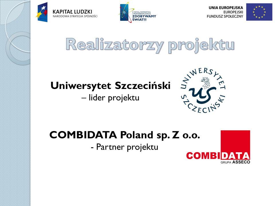 Uniwersytet Szczeciński – lider projektu COMBIDATA Poland sp. Z o.o. - Partner projektu