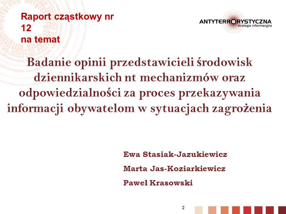 2 Ewa Stasiak-Jazukiewicz Marta Jas-Koziarkiewicz Paweł Krasowski Raport cząstkowy nr 12 na temat