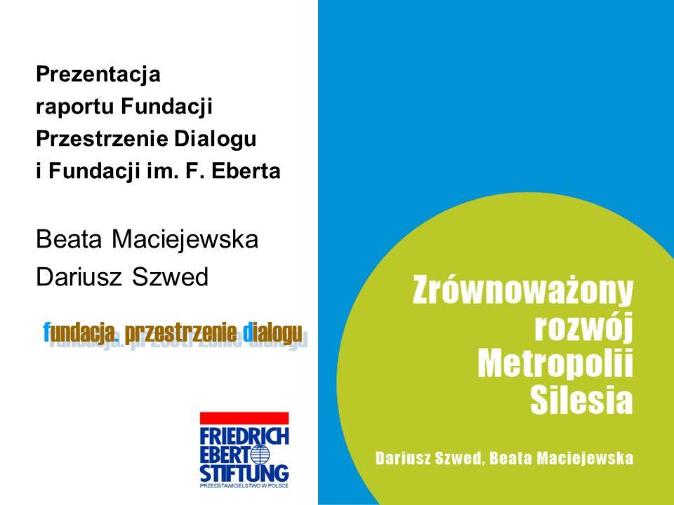 Prezentacja raportu Fundacji Przestrzenie Dialogu i Fundacji im. F. Eberta Beata Maciejewska Dariusz Szwed fundacja. przestrzenie dialogu