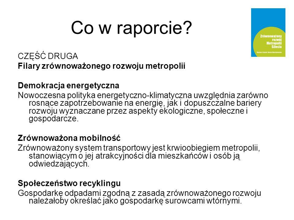CZĘŚĆ DRUGA Filary zrównoważonego rozwoju metropolii Demokracja energetyczna Nowoczesna polityka energetyczno-klimatyczna uwzględnia zarówno rosnące z