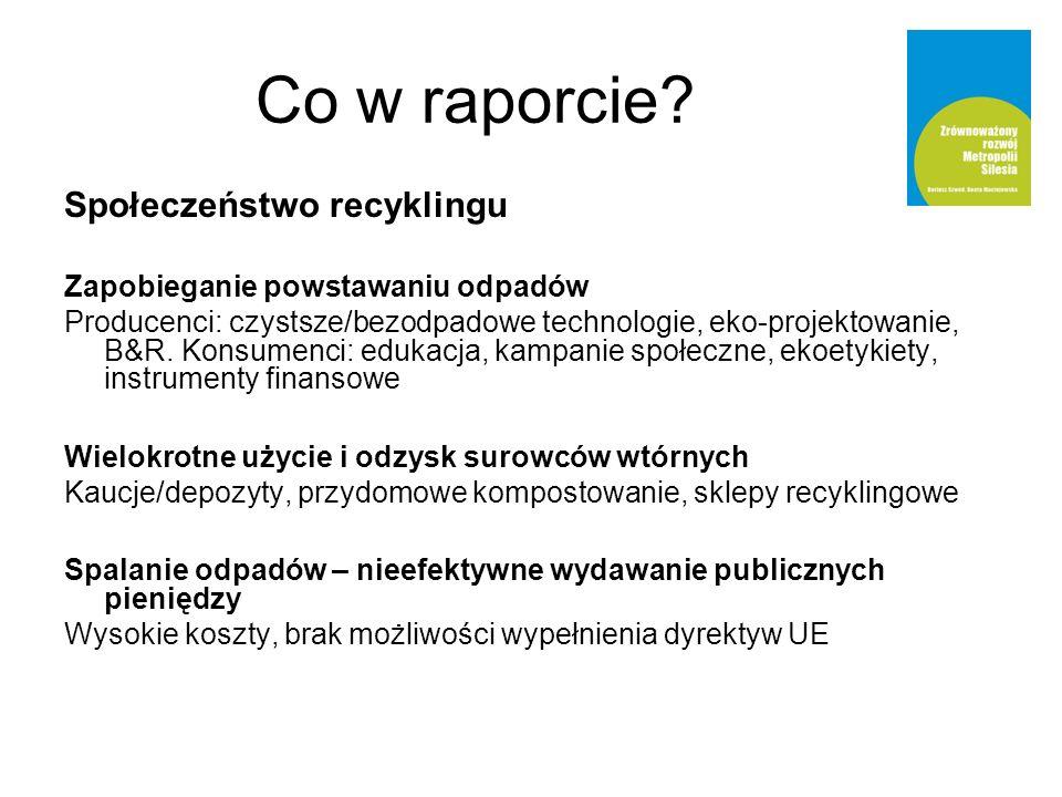 Społeczeństwo recyklingu Zapobieganie powstawaniu odpadów Producenci: czystsze/bezodpadowe technologie, eko-projektowanie, B&R. Konsumenci: edukacja,