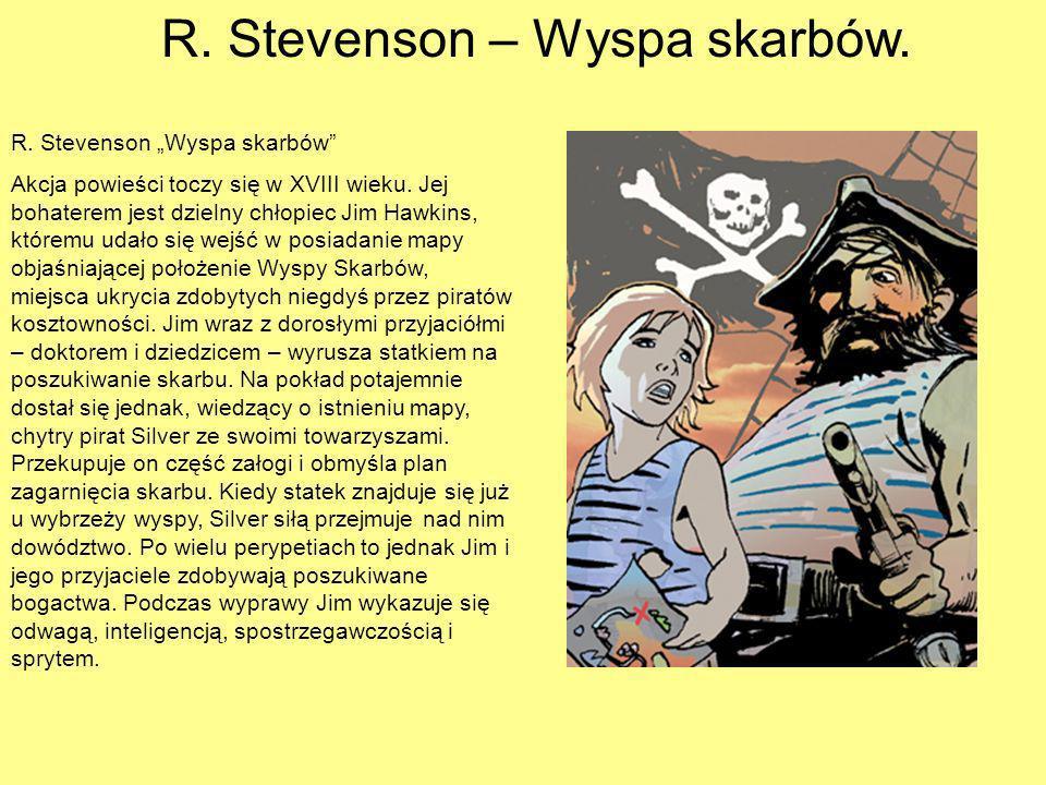 R.Stevenson – Wyspa skarbów. R. Stevenson Wyspa skarbów Akcja powieści toczy się w XVIII wieku.