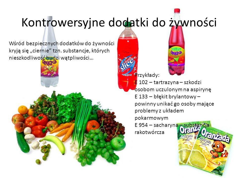 Kontrowersyjne dodatki do żywności Wśród bezpiecznych dodatków do żywności kryją się ciernie tzn. substancje, których nieszkodliwość budzi wątpliwości