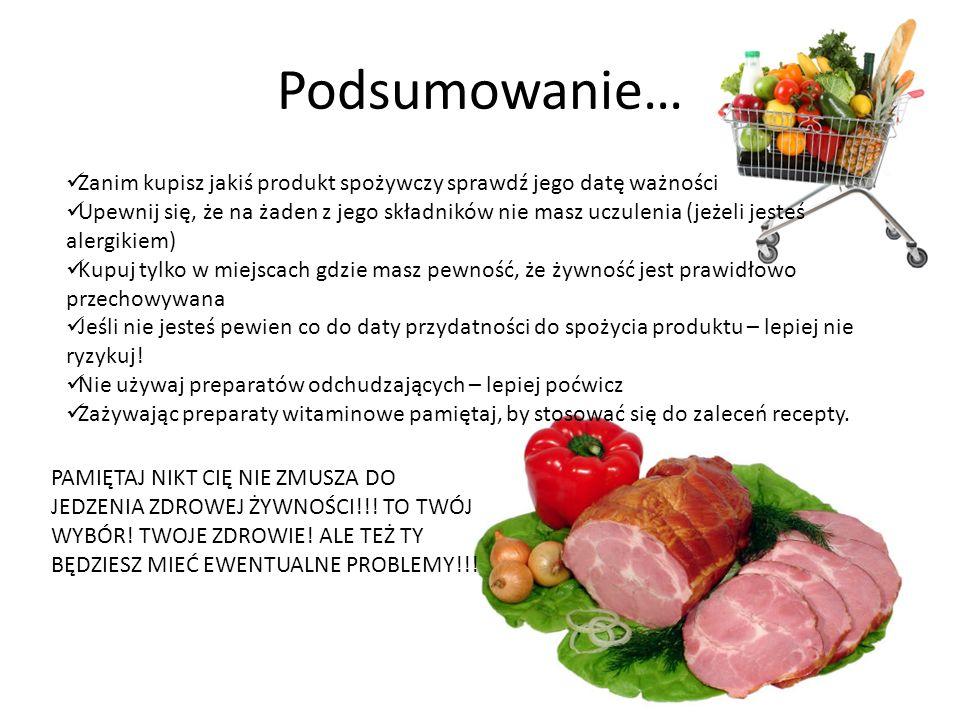 Podsumowanie… Zanim kupisz jakiś produkt spożywczy sprawdź jego datę ważności Upewnij się, że na żaden z jego składników nie masz uczulenia (jeżeli je