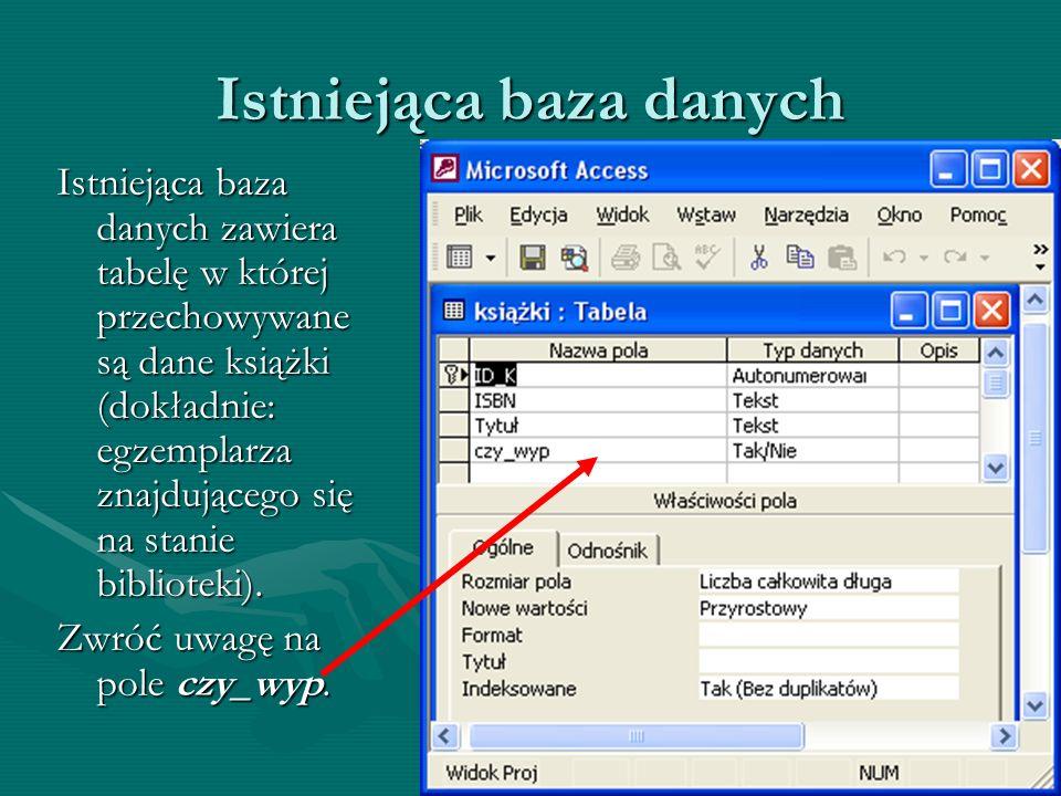 Istniejąca baza danych Istniejąca baza danych zawiera tabelę w której przechowywane są dane książki (dokładnie: egzemplarza znajdującego się na stanie
