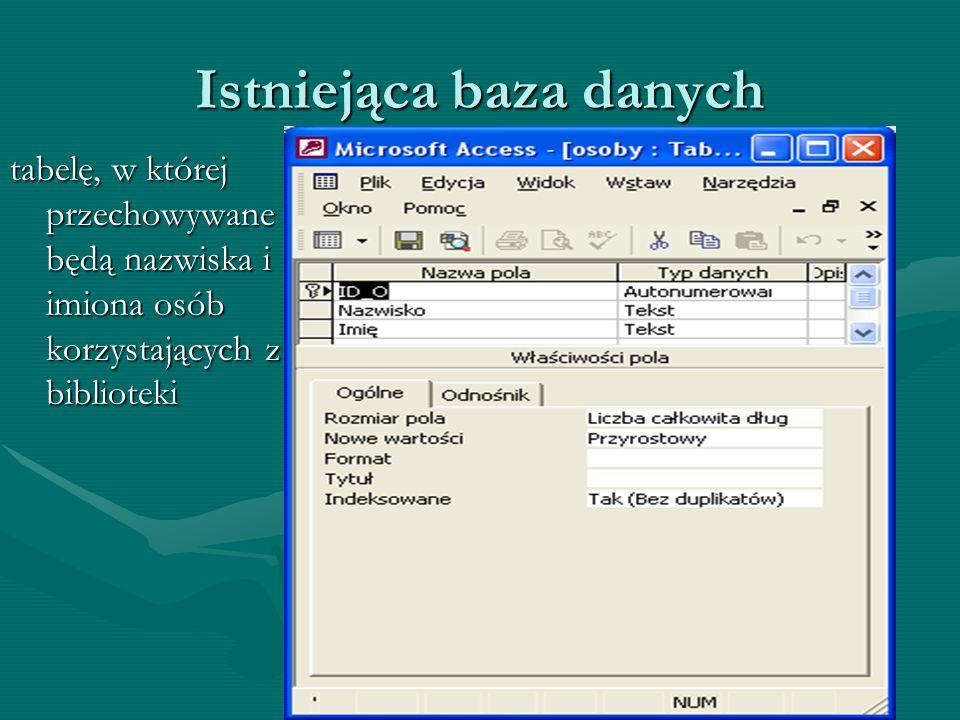 Istniejąca baza danych tabelę, w której przechowywane będą nazwiska i imiona osób korzystających z biblioteki