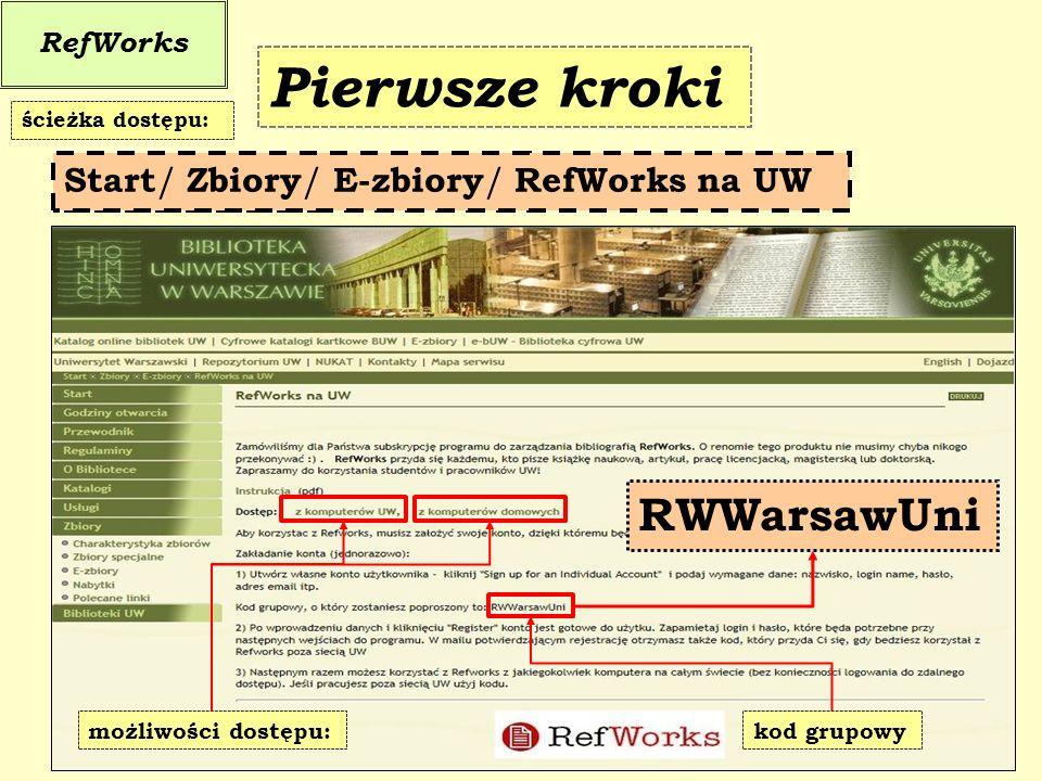Miejsce wpisania kodu grupowego Kod grupowy dla użytkowników korzystających z RefWorks za pośrednictwem strony BUW RWWarsawUni RefWorks 1) Logowanie z komputerów UW Pierwsze kroki W przypadku logowania z komputerów UW od razu następuje przekierowanie na stronę RefWorks