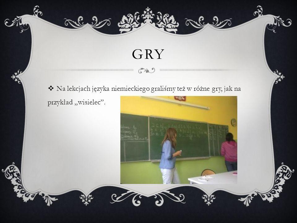 GRY Na lekcjach języka niemieckiego graliśmy też w różne gry, jak na przykład wisielec.