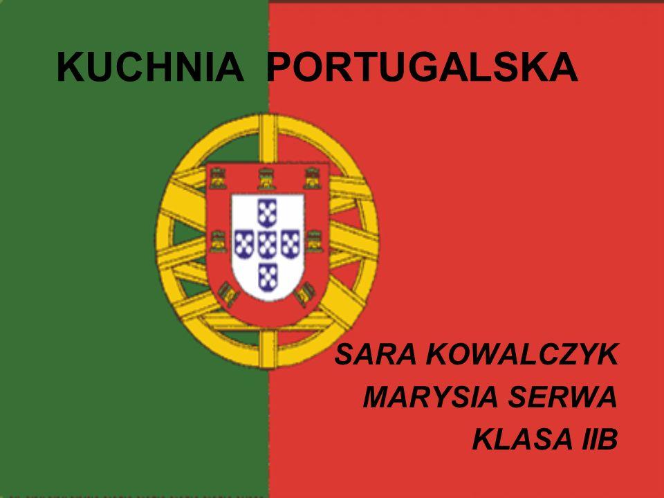 KUCHNIA PORTUGALSKA SARA KOWALCZYK MARYSIA SERWA KLASA IIB