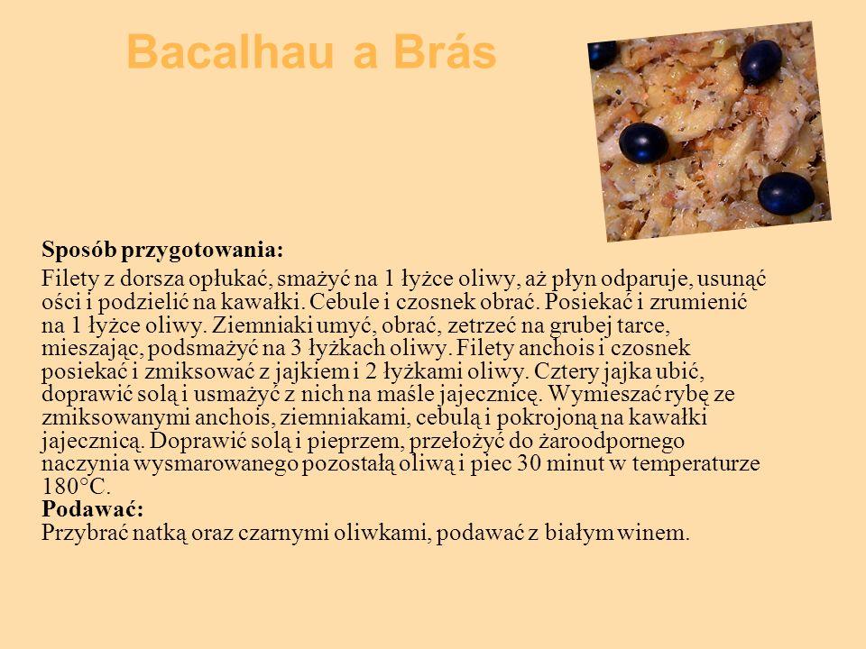 Bacalhau a Brás Sposób przygotowania: Filety z dorsza opłukać, smażyć na 1 łyżce oliwy, aż płyn odparuje, usunąć ości i podzielić na kawałki. Cebule i