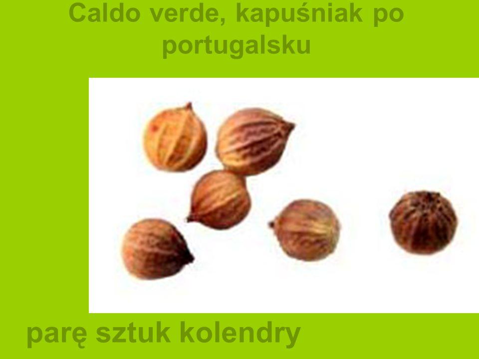 Caldo verde, kapuśniak po portugalsku parę sztuk kolendry