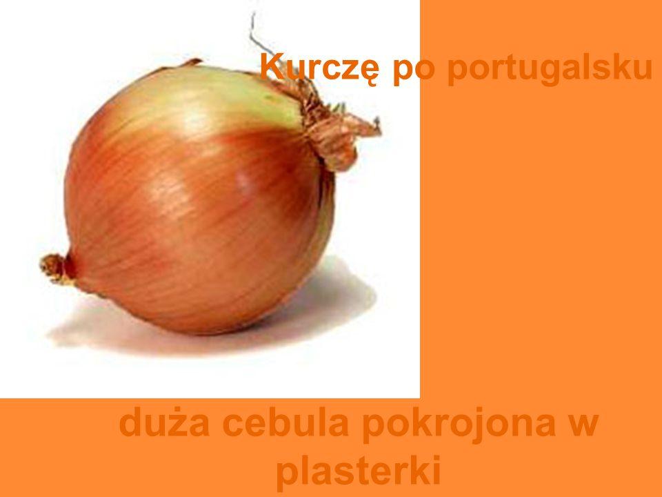 duża cebula pokrojona w plasterki Kurczę po portugalsku