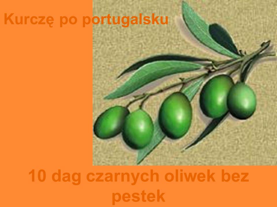 10 dag czarnych oliwek bez pestek Kurczę po portugalsku