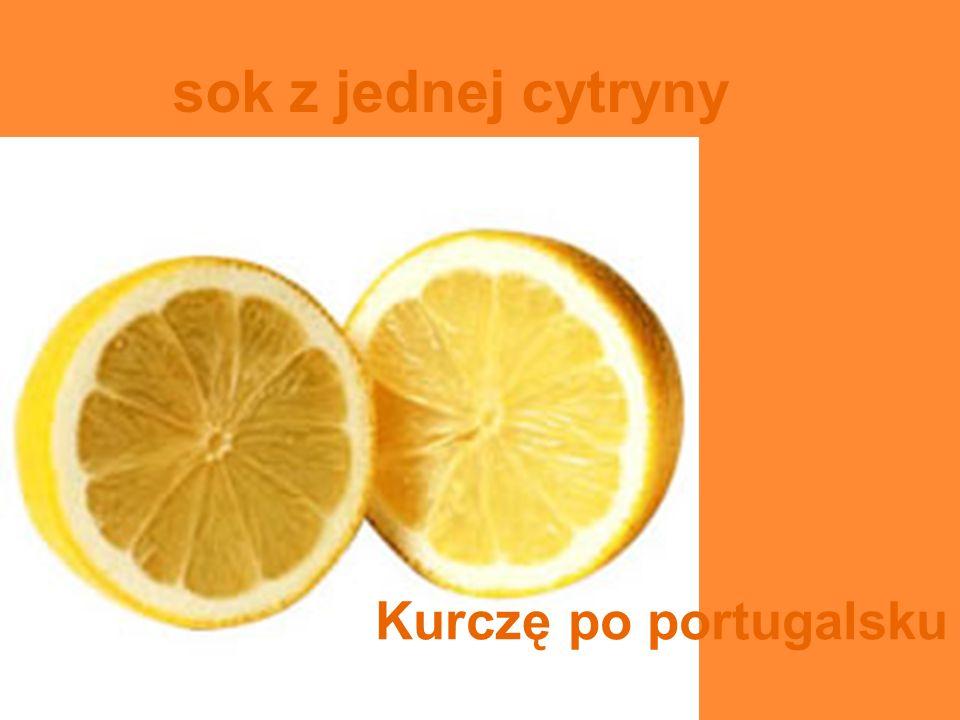 Kurczę po portugalsku sok z jednej cytryny